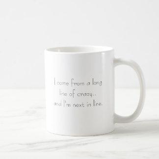 Long line of Crazy Coffee Mug