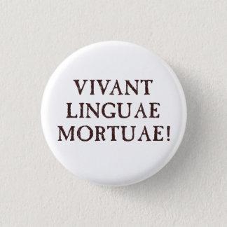 Long Live Dead Languages - Latin 3 Cm Round Badge