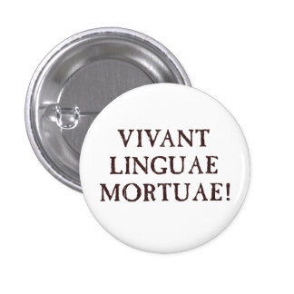 Long Live Dead Languages - Latin 3 Cm Round Badge