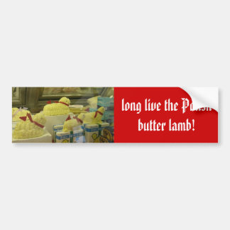 long live the Polish butter lamb! Bumper Sticker