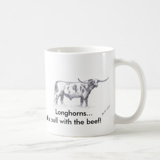 Longhorn,      Longhorns...the bull with the beef! Basic White Mug