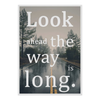 Look ahead the way IS long. Poster