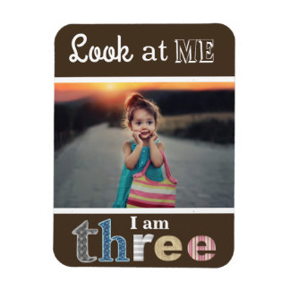 """Look at Me...I am Three"" Photo Magnet"