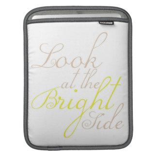 Look At The Bright Side iPad Sleeve