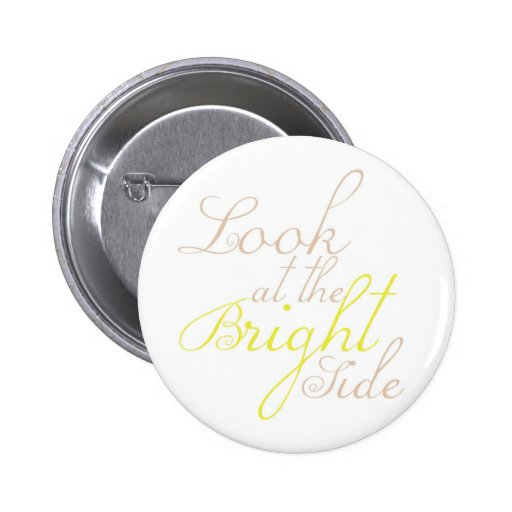 Look At The Bright Side Motivational Button