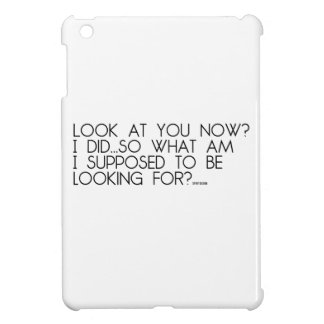 """""""Look at you now..."""" iPad Mini Case"""