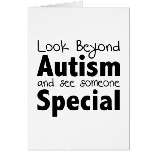 Look Beyond Autism And See Someone Special Greeting Card