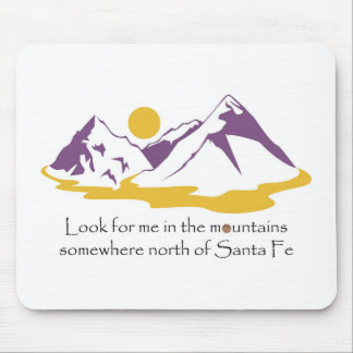 Look for me in the mountains mouse pad