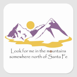 Look for me in the mountains square sticker