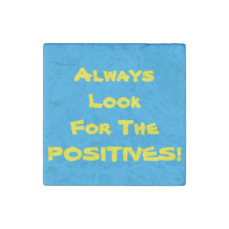 Look for the positives! stone magnet