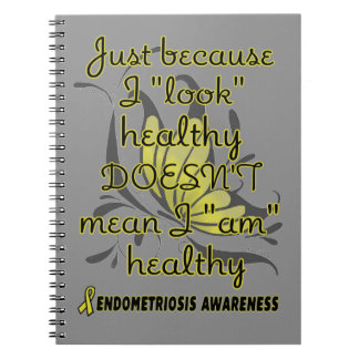 """Look"" healthy/Butterfly...Endometriosis Notebooks"
