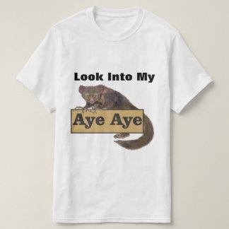 Look Into My Aye Aye T-Shirt