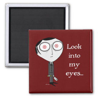 Look Into My Eyes... Square Magnet