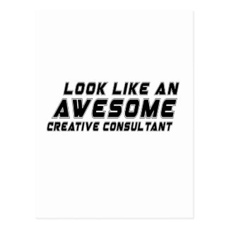 Look Like An Awesome Creative consultant Postcard