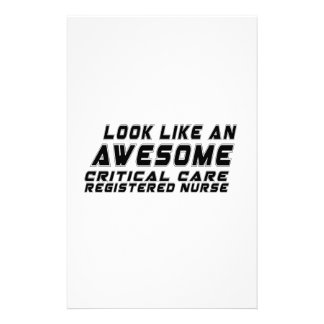 Look Like An Awesome Critical Care Registered Nurs Customized Stationery