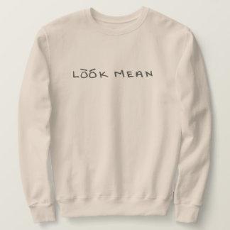 Look Mean Sweatshirt