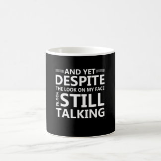 Look On Face Youre Talking Funny Saying Coffee Mug