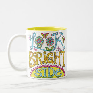 """Look on the bright side"" Mug - Inspirational Mug"