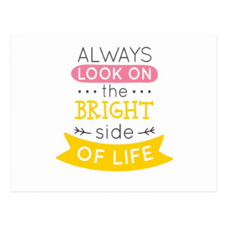 Look on the Bright side of life inspirational Postcard
