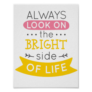 Look on the Bright side of life inspirational Poster