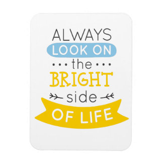 Look on the Bright side of life inspirational Rectangular Photo Magnet
