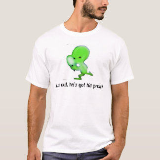 Look out! He's got his probe! T-Shirt