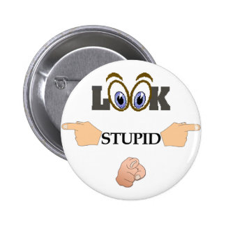Look Stupid Button