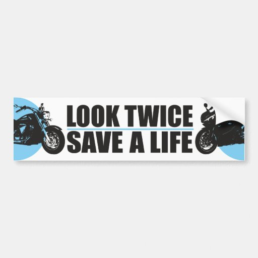 Look Twice, Save A Life Bumper Stickers
