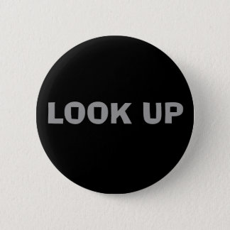 LOOK UP 6 CM ROUND BADGE