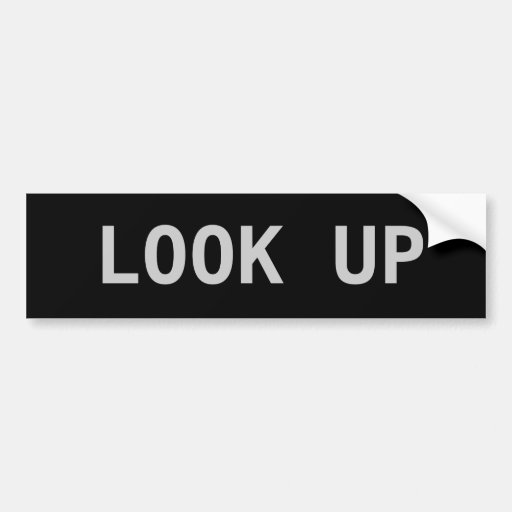LOOK UP BUMPER STICKERS