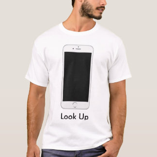 Look Up From Your Phone Shirt