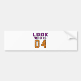 Look who is 04 bumper stickers