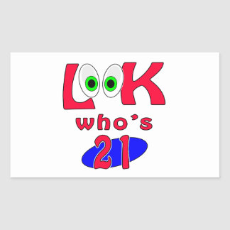 Look who is 21 ? rectangle sticker