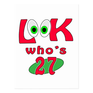 Look who is 27 ? postcard