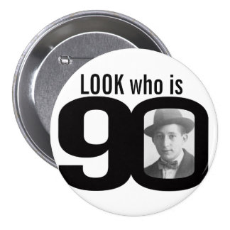 Look who is 90 photo black and white button/badge 7.5 cm round badge