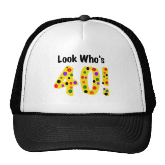 Look Who s 40 Trucker Hat