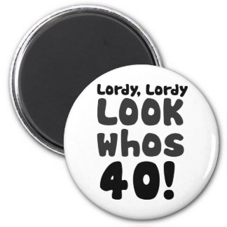 Look whos 40 years old 6 cm round magnet