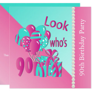 Look Who's 90  Pink and Turquoise  90th Birthday Card