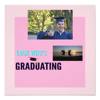 Look Who's Graduating! Card