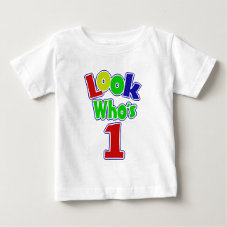 Look Who's One Baby T-Shirt
