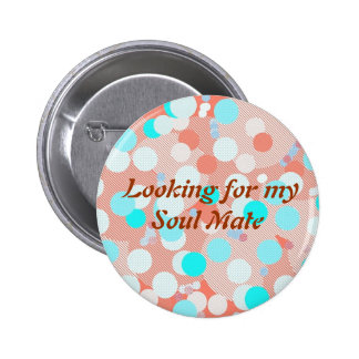Looking for my Soul Mate button