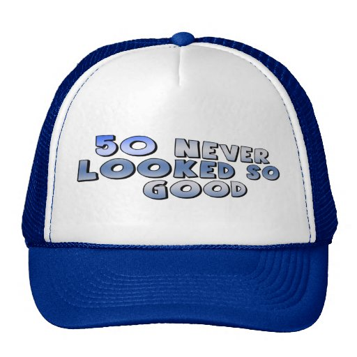 Looking Good 50th Birthday Hat