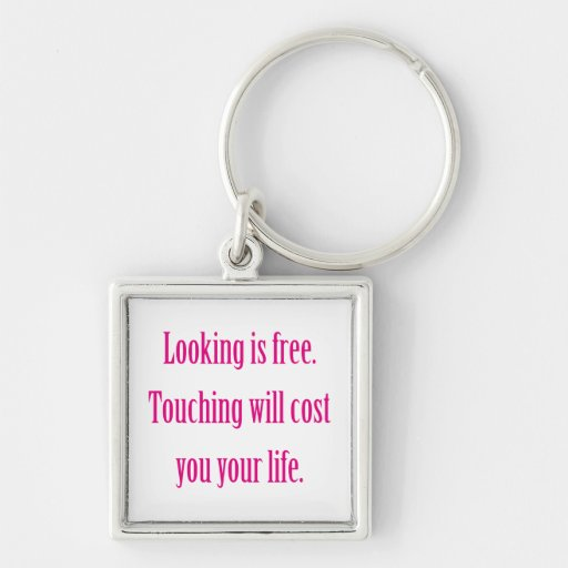 Looking is Free Key Chain