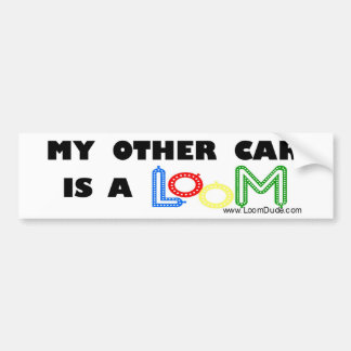 "Loom Dude ""My Other Car is a Loom"" Bumper Sticker"