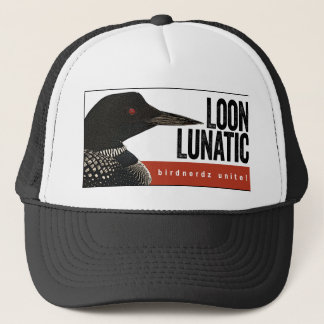 Loon Lunatic Trucker Hat
