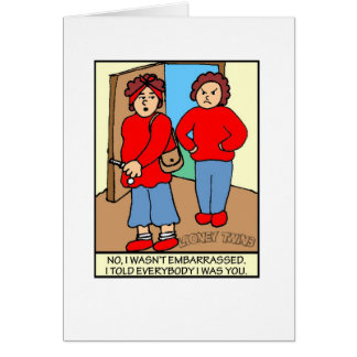Looney Twins Not Embarrassed Note Card