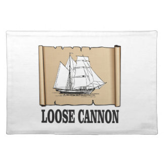 loose cannon placemat