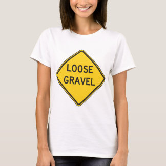 Loose Gravel Womens T-Shirt