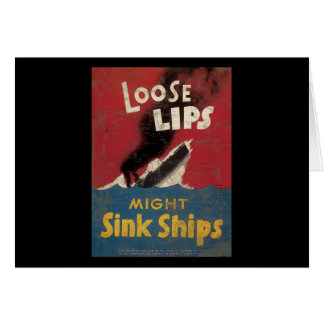 Loose Lips Might Sink Ships Card