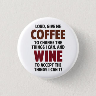 Lord, Give Me Coffee And Wine 3 Cm Round Badge